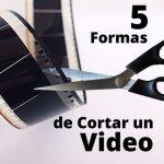 5 Formas Efectivas en Como Cortar un Video 1